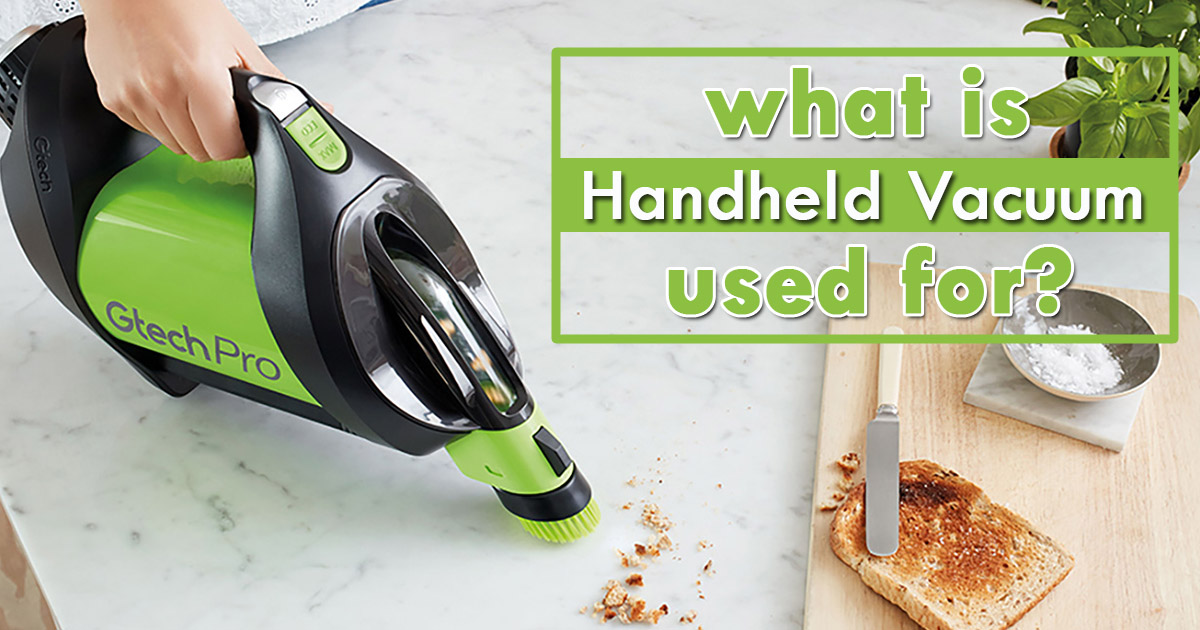 What is Handheld Vacuum Used for image